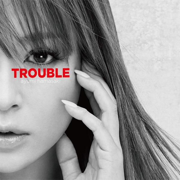 浜崎あゆみ『TROUBLE』